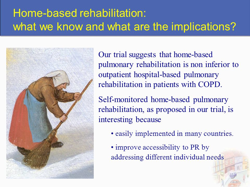Home-based rehabilitation: what we know and what are the implications