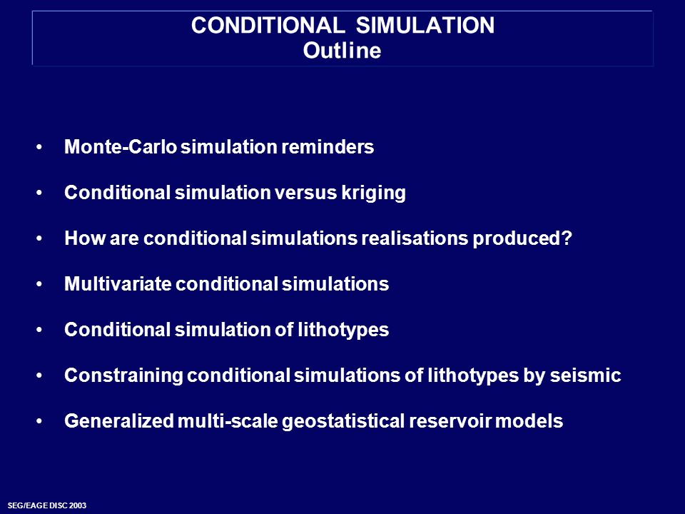 CONDITIONAL SIMULATION Outline
