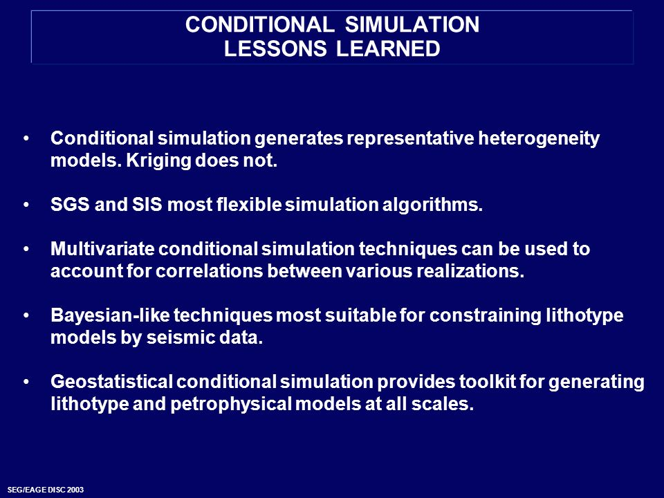 CONDITIONAL SIMULATION LESSONS LEARNED