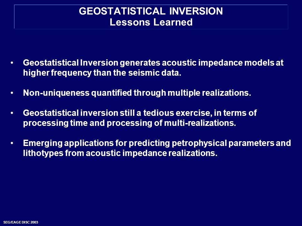 GEOSTATISTICAL INVERSION Lessons Learned