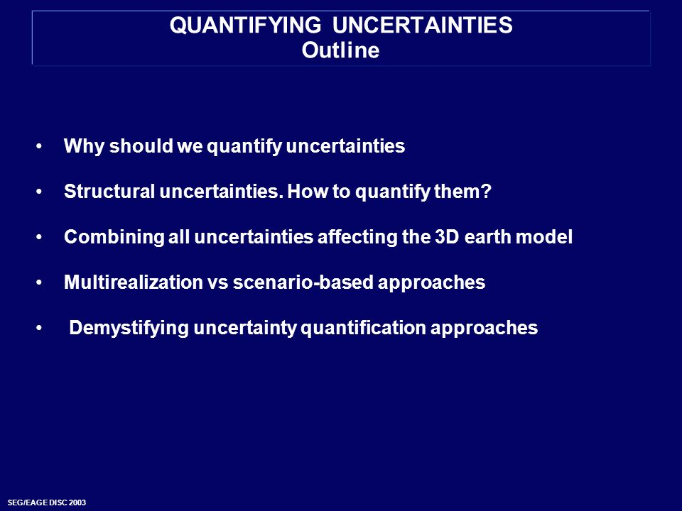 QUANTIFYING UNCERTAINTIES Outline