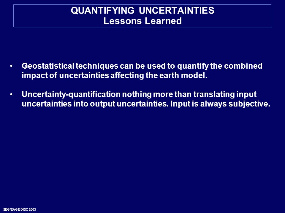 QUANTIFYING UNCERTAINTIES Lessons Learned