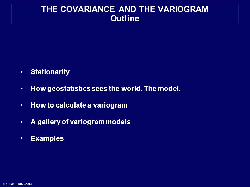 THE COVARIANCE AND THE VARIOGRAM Outline