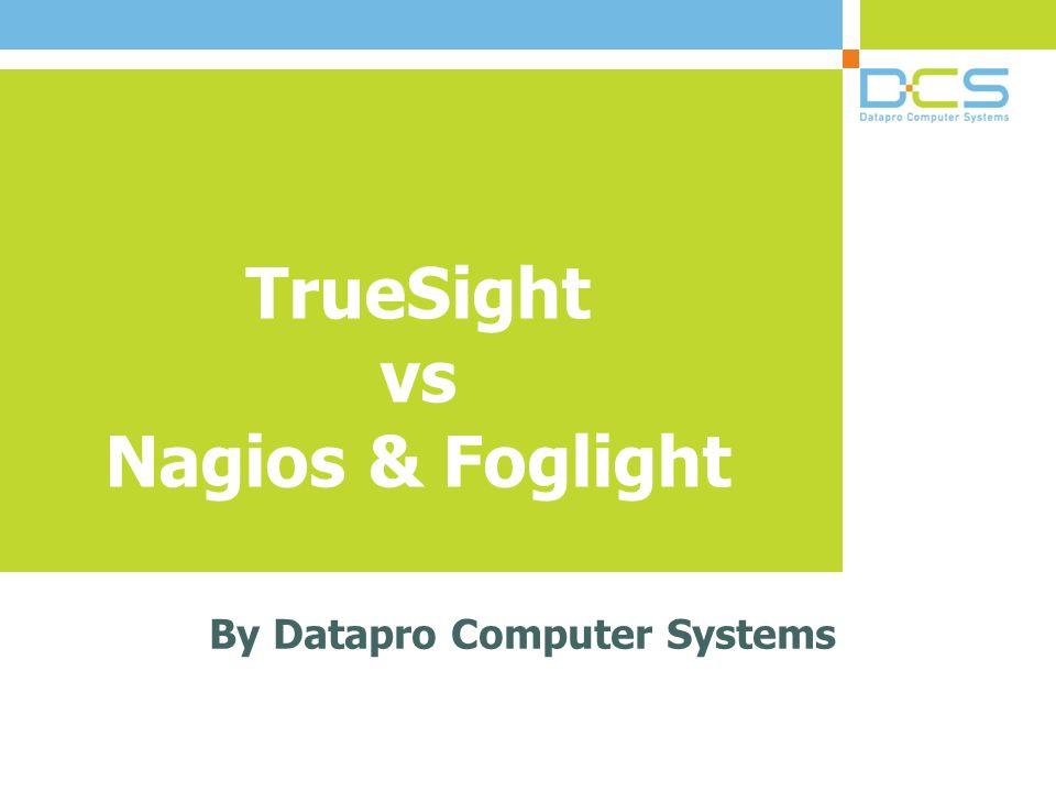 TrueSight vs Nagios & Foglight