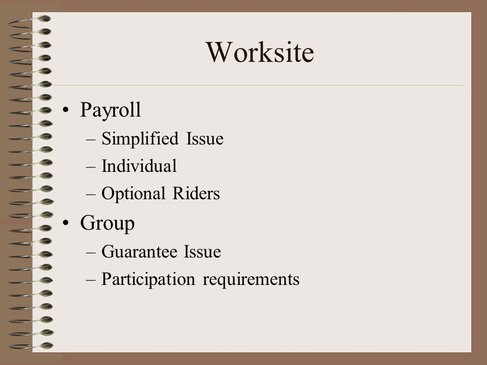Worksite Payroll Group Simplified Issue Individual Optional Riders