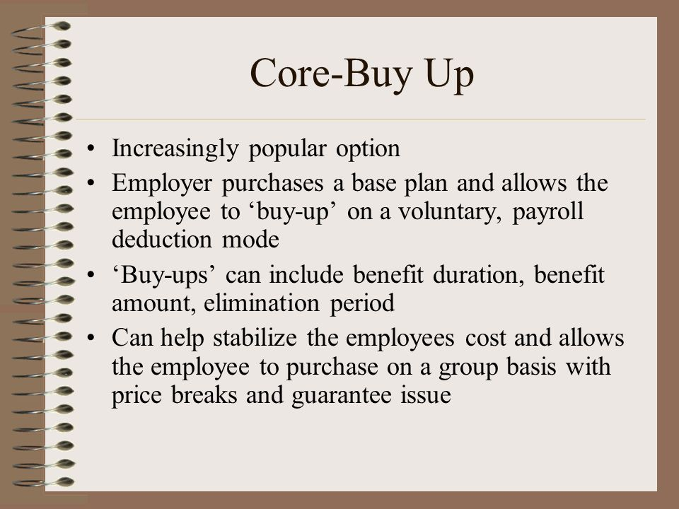 Core-Buy Up Increasingly popular option