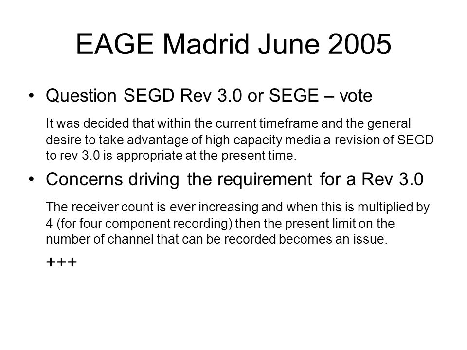 EAGE Madrid June 2005 Question SEGD Rev 3.0 or SEGE – vote