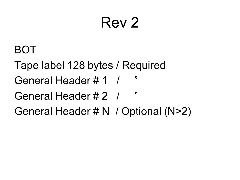 Rev 2 BOT Tape label 128 bytes / Required General Header # 1 /