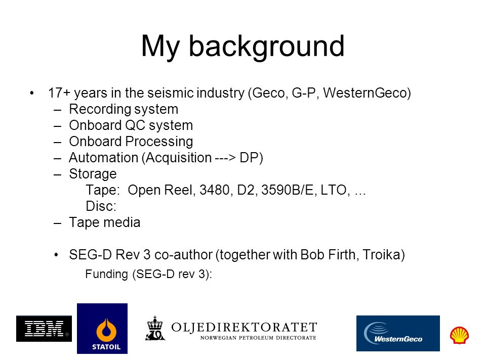 My background Funding (SEG-D rev 3):