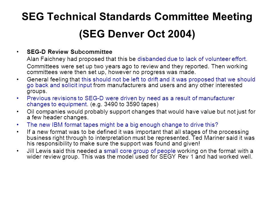SEG Technical Standards Committee Meeting (SEG Denver Oct 2004)