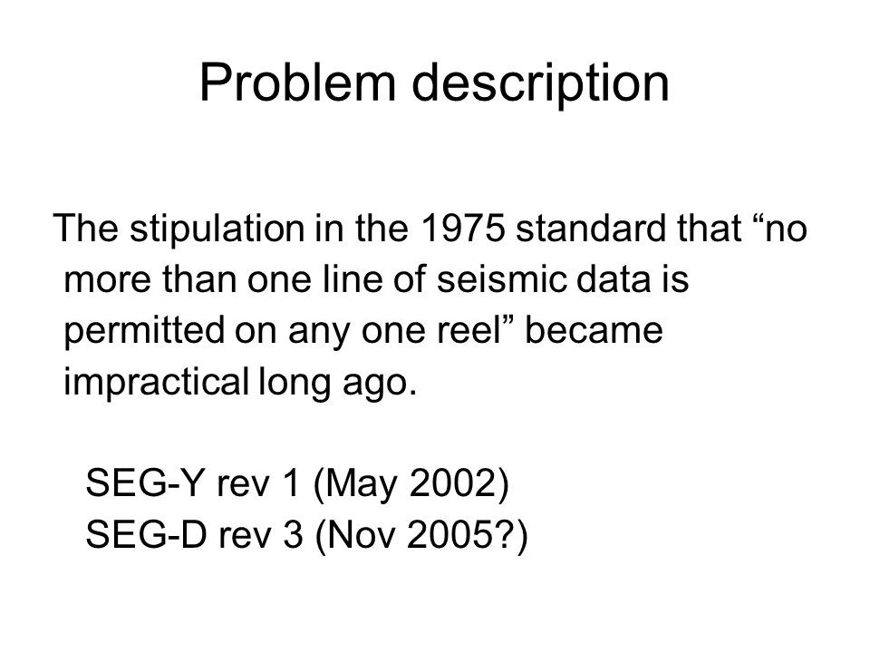 Problem description The stipulation in the 1975 standard that no