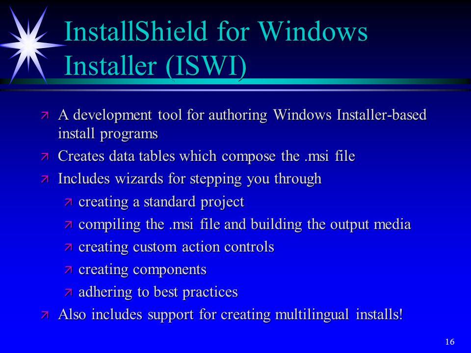 InstallShield for Windows Installer (ISWI)
