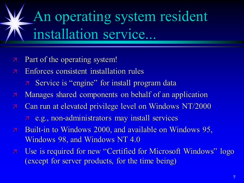 An operating system resident installation service...