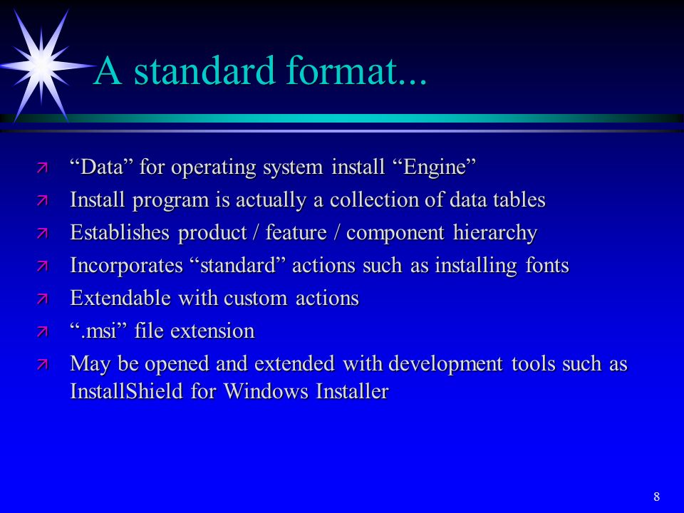 A standard format... Data for operating system install Engine