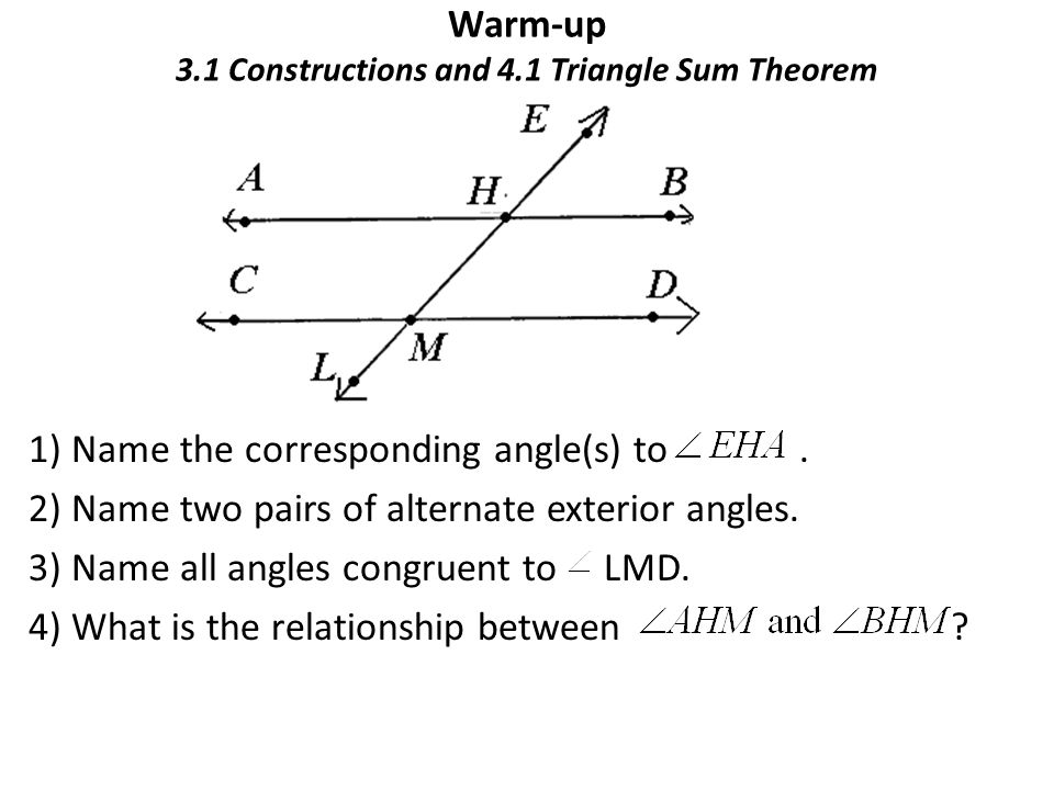 Warm up 3 1 constructions and 4 1 triangle sum theorem ppt download for Alternate exterior angles conjecture