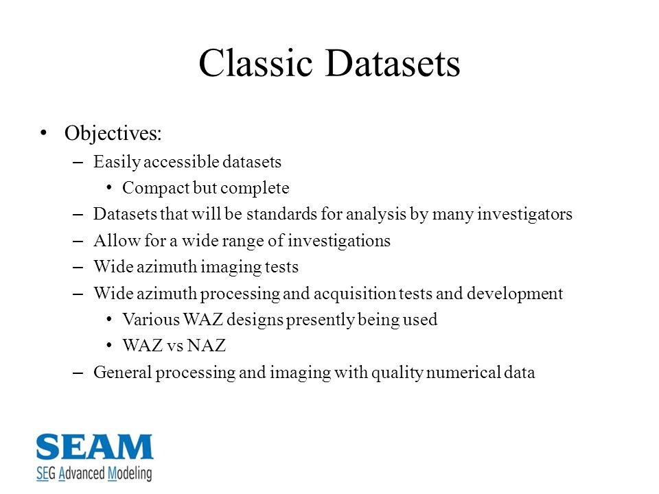 Classic Datasets Objectives: Easily accessible datasets