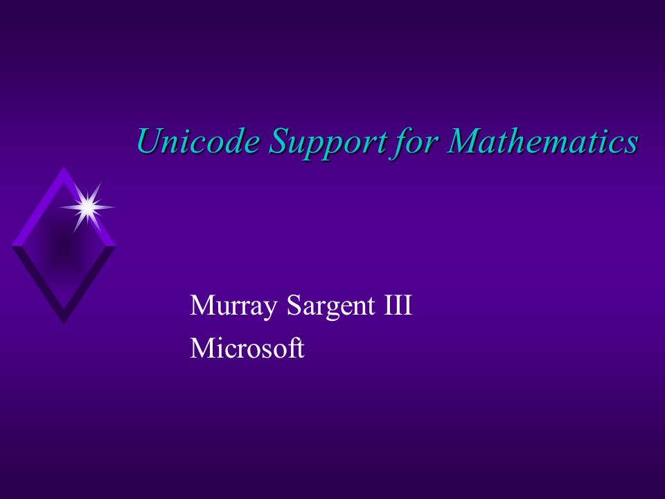 Unicode Support for Mathematics