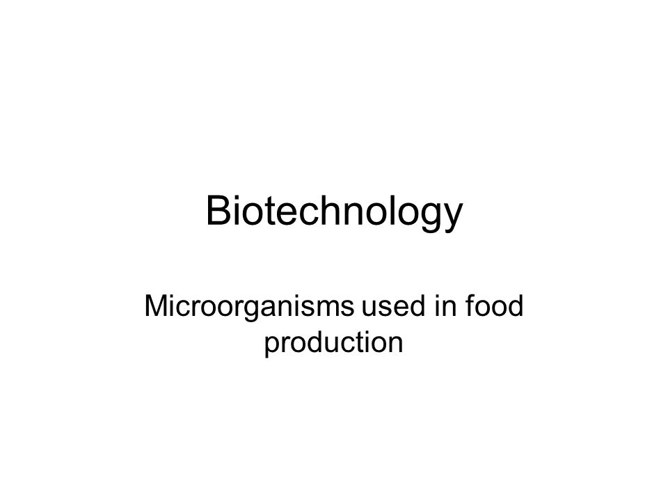 Microorganisms used in food production
