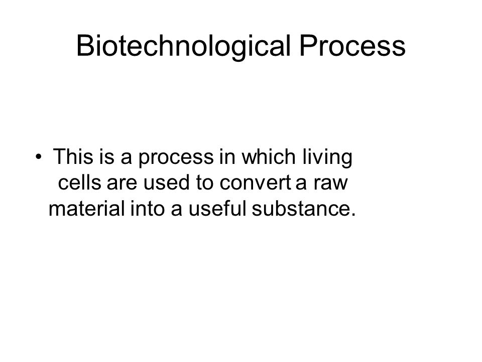 Biotechnological Process