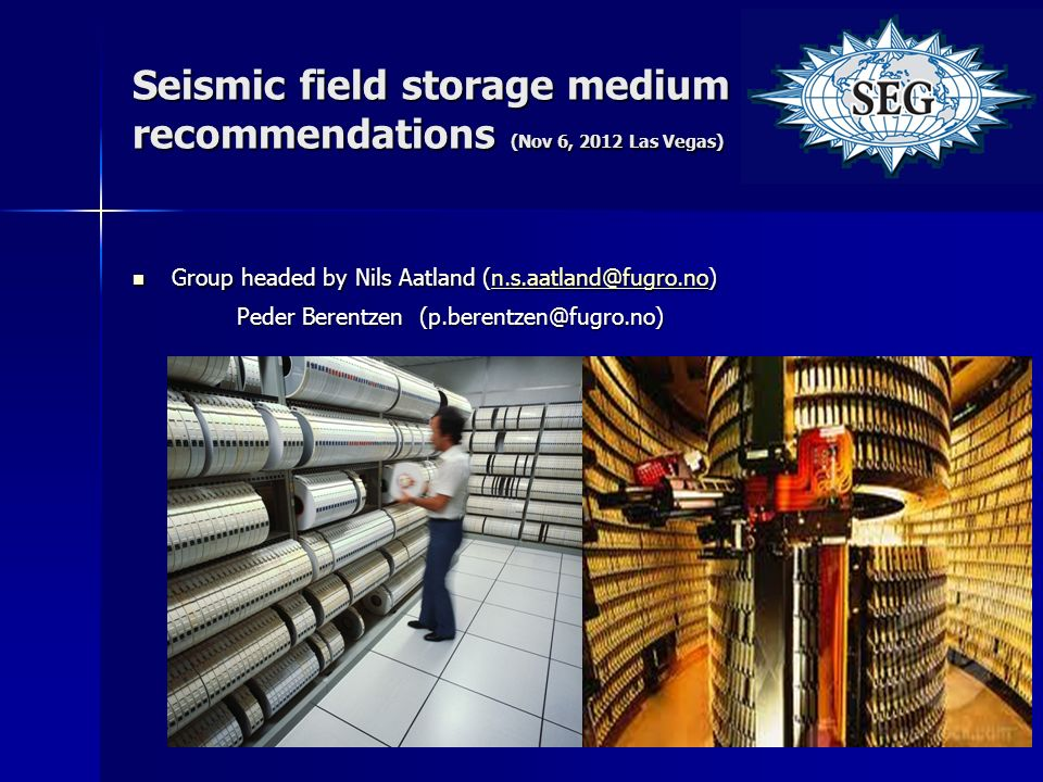 Seismic field storage medium recommendations (Nov 6, 2012 Las Vegas)