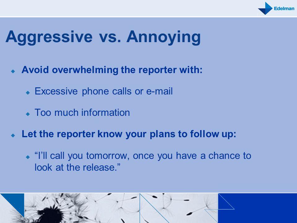 Aggressive vs. Annoying
