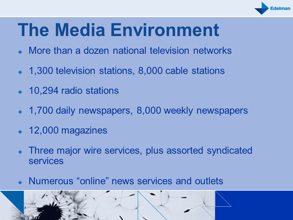 The Media Environment More than a dozen national television networks