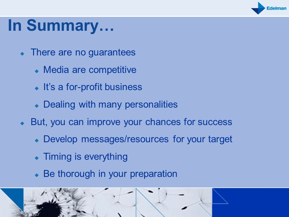 In Summary… There are no guarantees Media are competitive