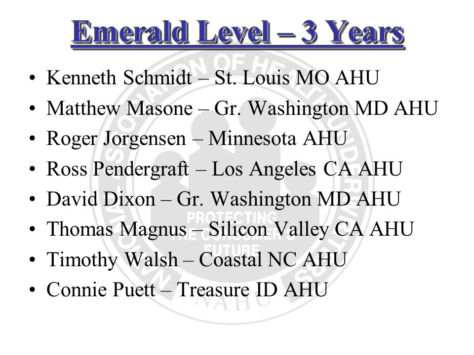 Emerald Level – 3 Years Kenneth Schmidt – St. Louis MO AHU