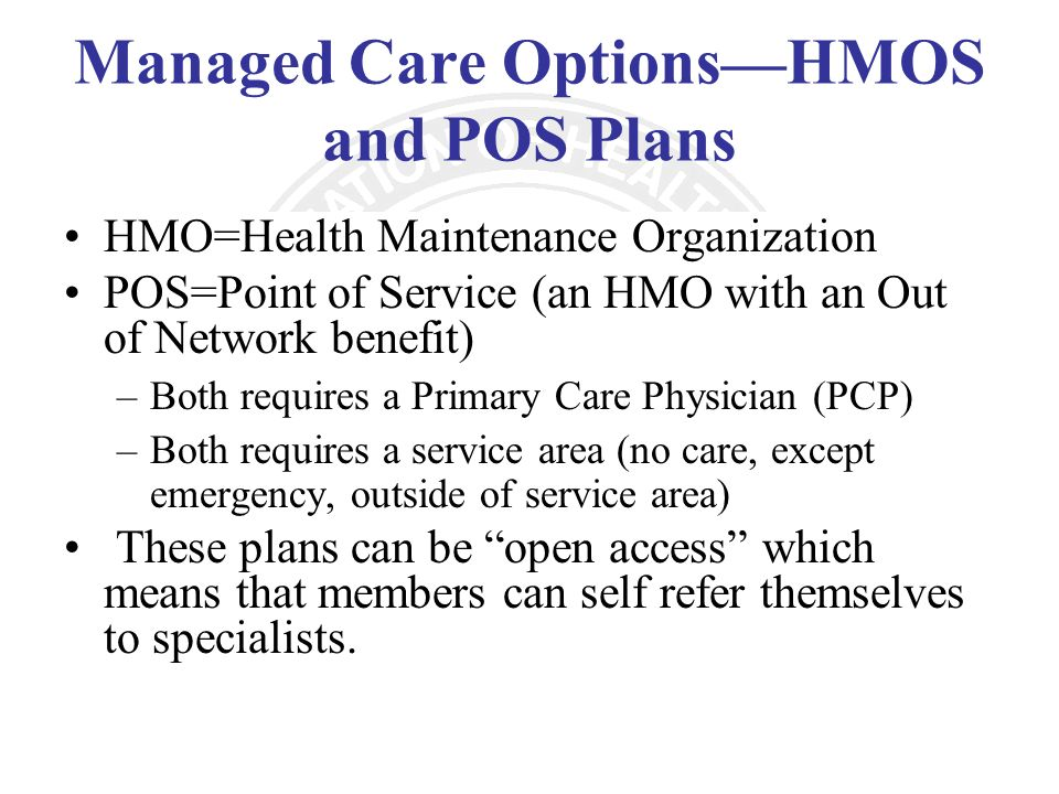 Managed Care Options—HMOS and POS Plans