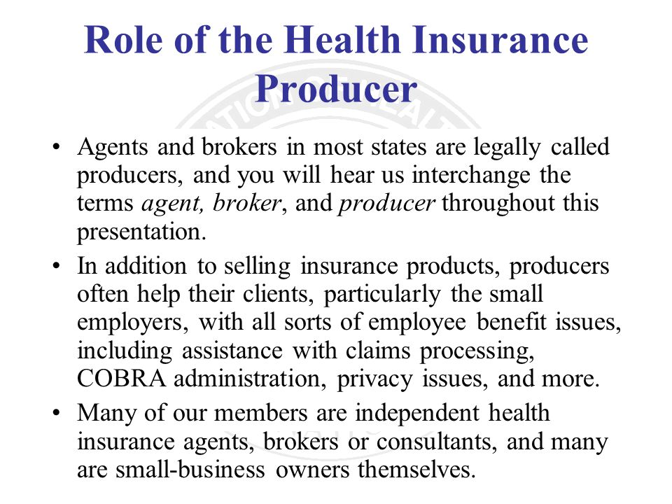 Role of the Health Insurance Producer
