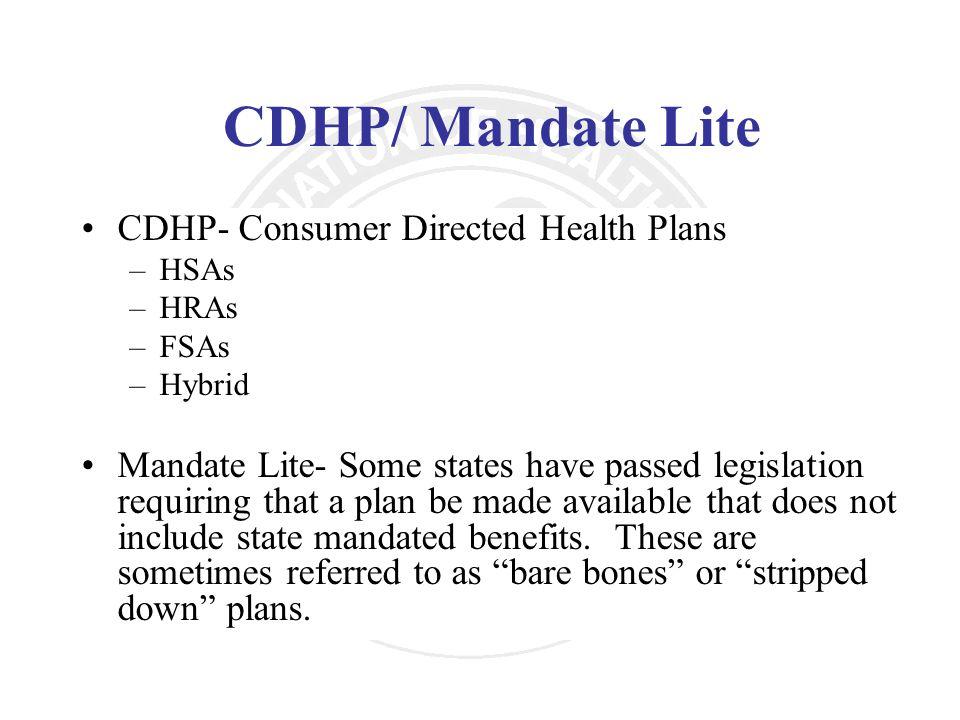 CDHP/ Mandate Lite CDHP- Consumer Directed Health Plans