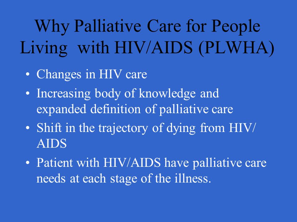 Why Palliative Care for People Living with HIV/AIDS (PLWHA)