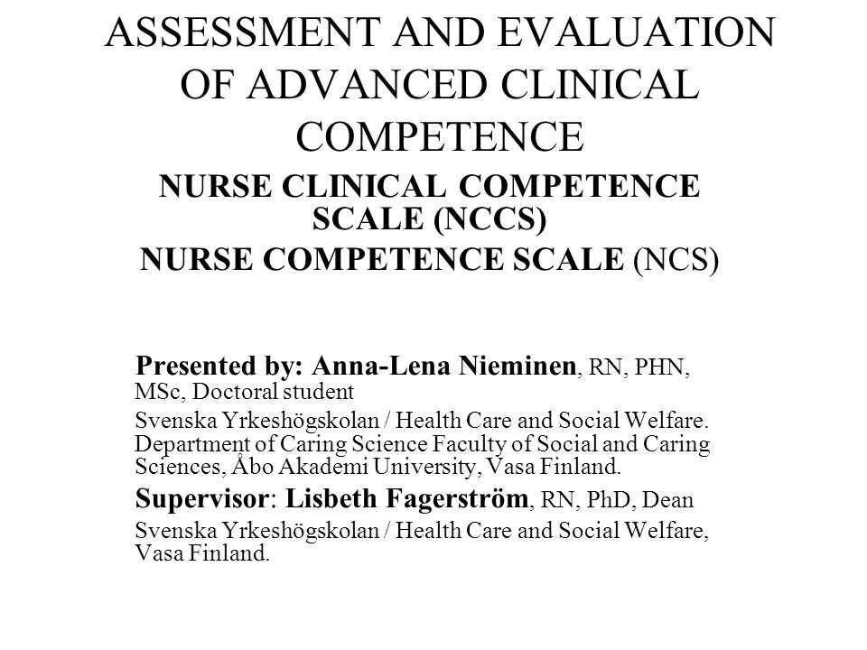 ASSESSMENT AND EVALUATION OF ADVANCED CLINICAL COMPETENCE