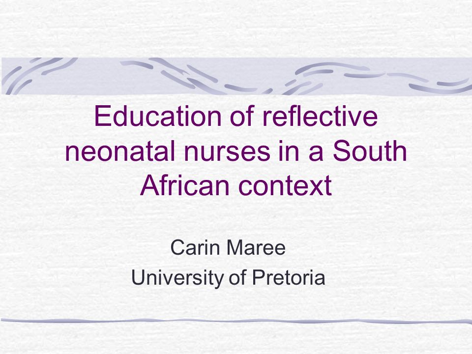 Education of reflective neonatal nurses in a South African context