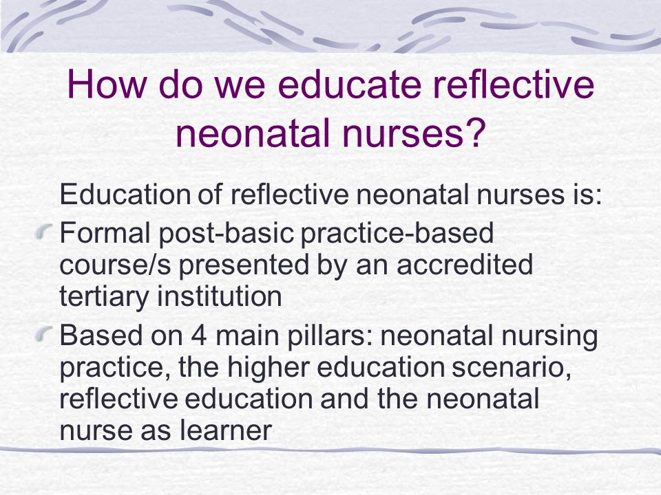 How do we educate reflective neonatal nurses