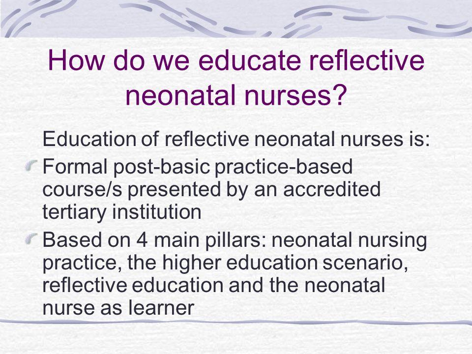 How do we educate reflective neonatal nurses