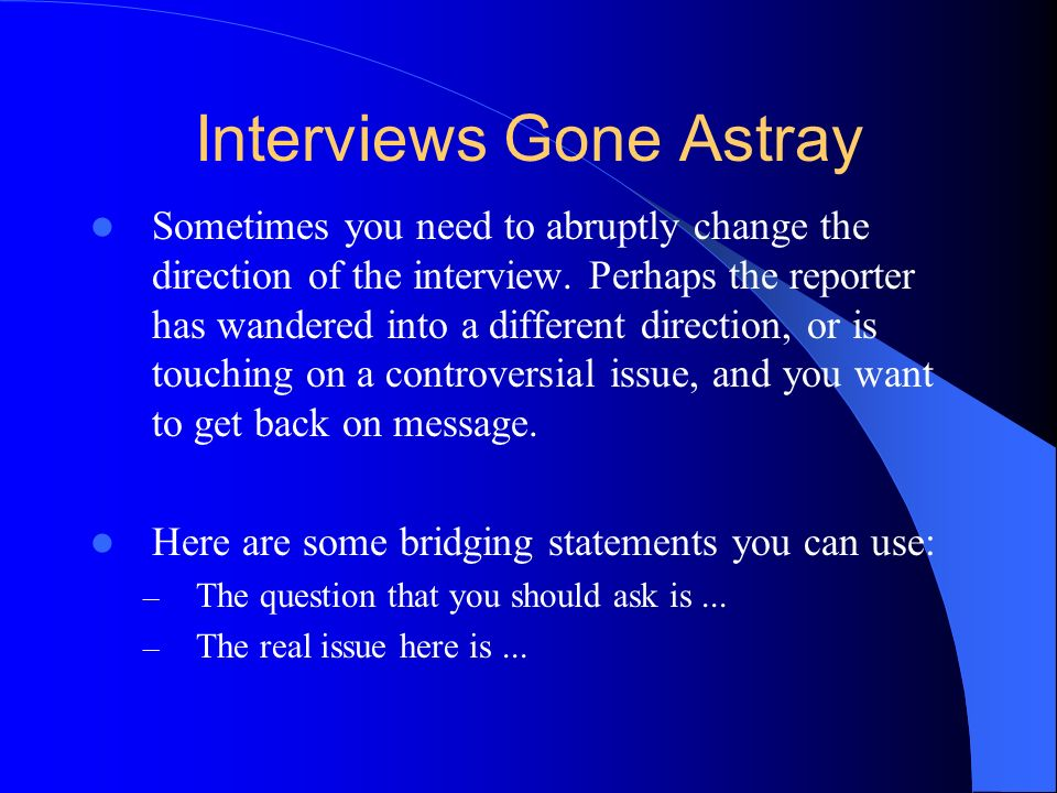 Interviews Gone Astray