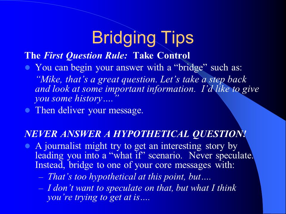 Bridging Tips The First Question Rule: Take Control