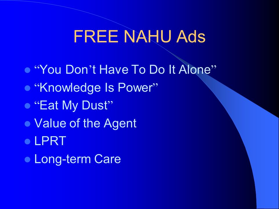 FREE NAHU Ads You Don't Have To Do It Alone Knowledge Is Power