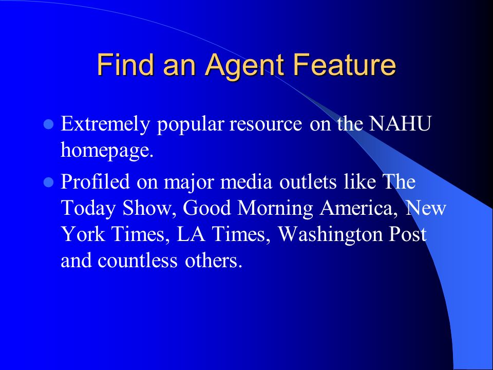 Find an Agent Feature Extremely popular resource on the NAHU homepage.