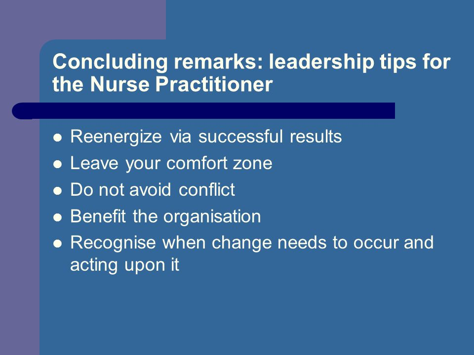 Concluding remarks: leadership tips for the Nurse Practitioner