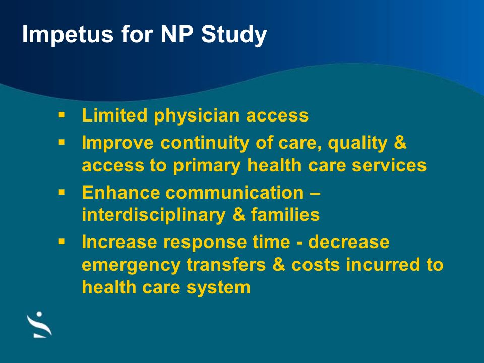 Impetus for NP Study Limited physician access