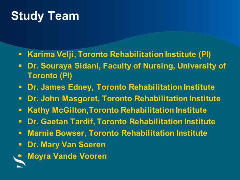 Study Team Karima Velji, Toronto Rehabilitation Institute (PI)