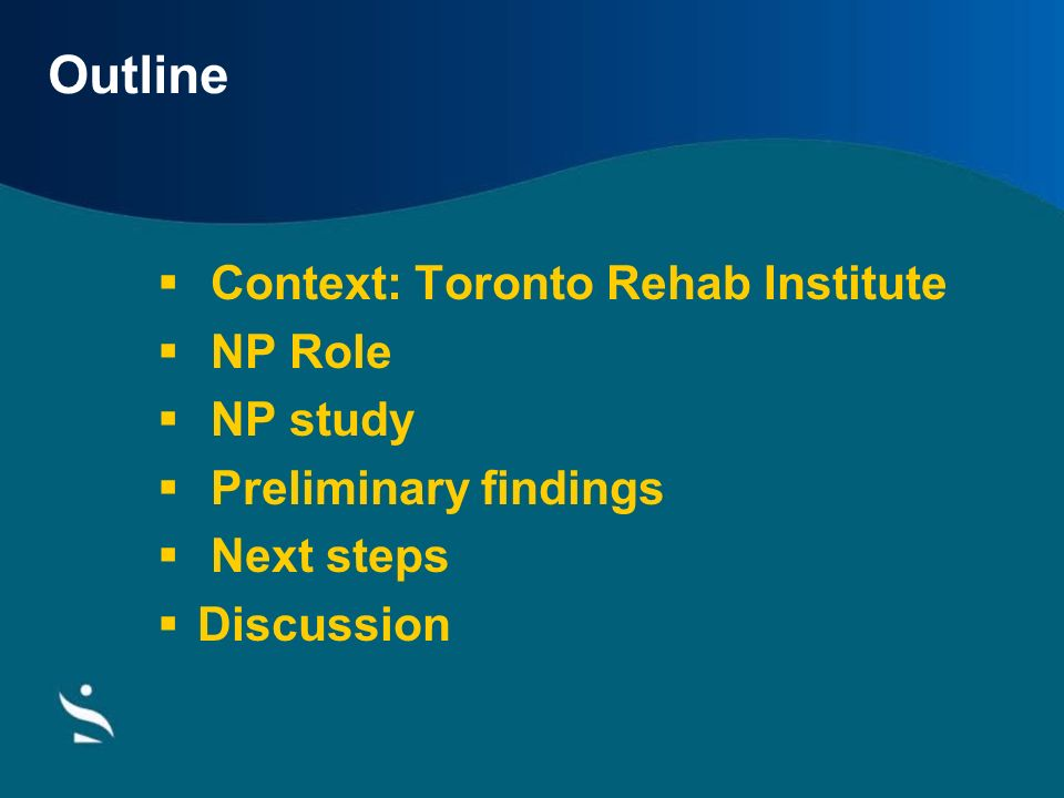 Outline Context: Toronto Rehab Institute NP Role NP study