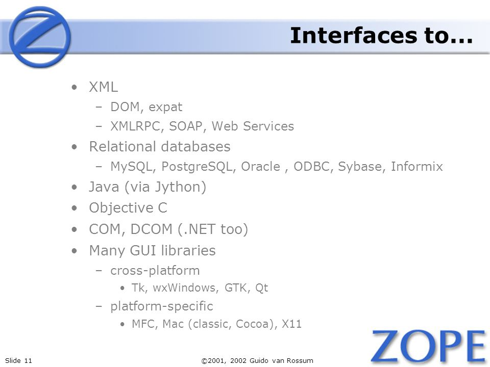 Interfaces to... XML Relational databases Java (via Jython)