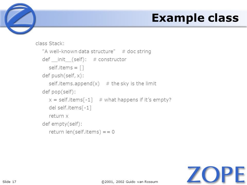 Example class class Stack: A well-known data structure # doc string