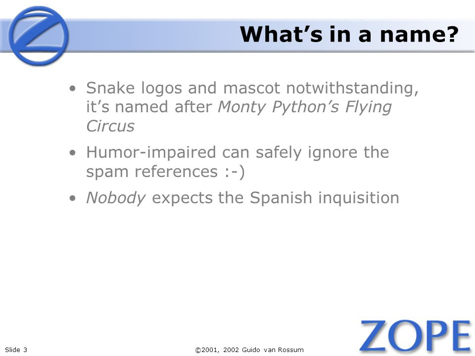 What's in a name Snake logos and mascot notwithstanding, it's named after Monty Python's Flying Circus.