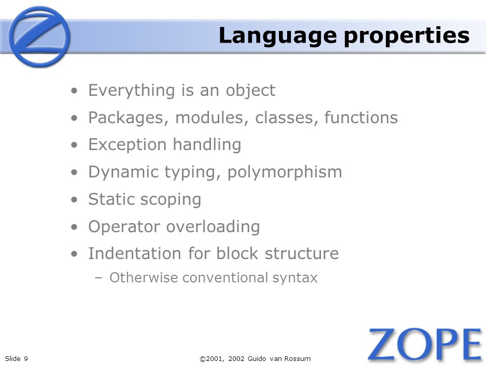 Language properties Everything is an object