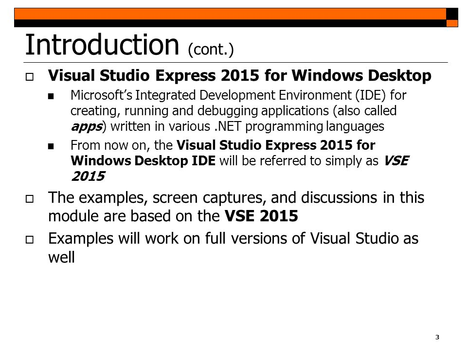 Introduction (cont.) Visual Studio Express 2015 for Windows Desktop