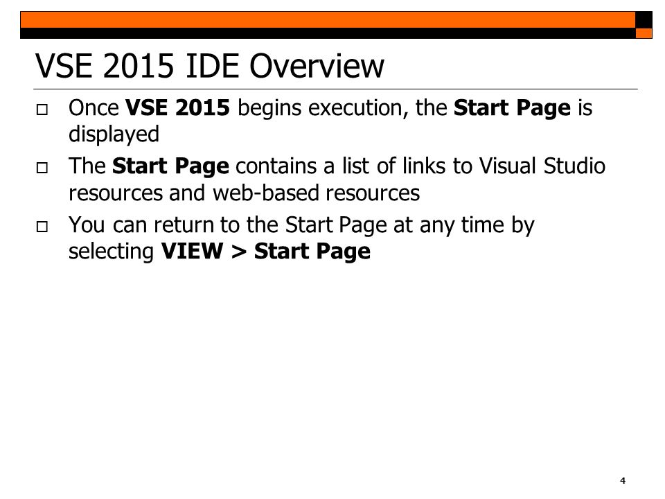 VSE 2015 IDE Overview Once VSE 2015 begins execution, the Start Page is displayed.